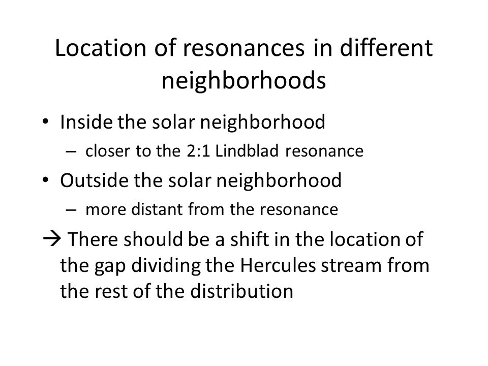 Location of resonances in different neighborhoods
