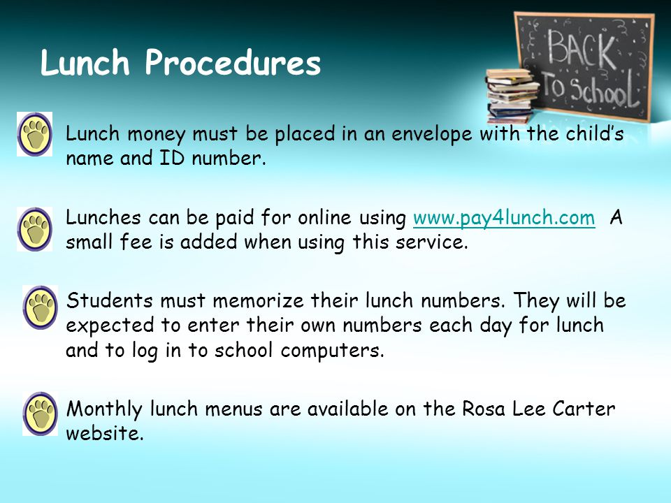Lunch Procedures Lunch money must be placed in an envelope with the child's name and ID number.