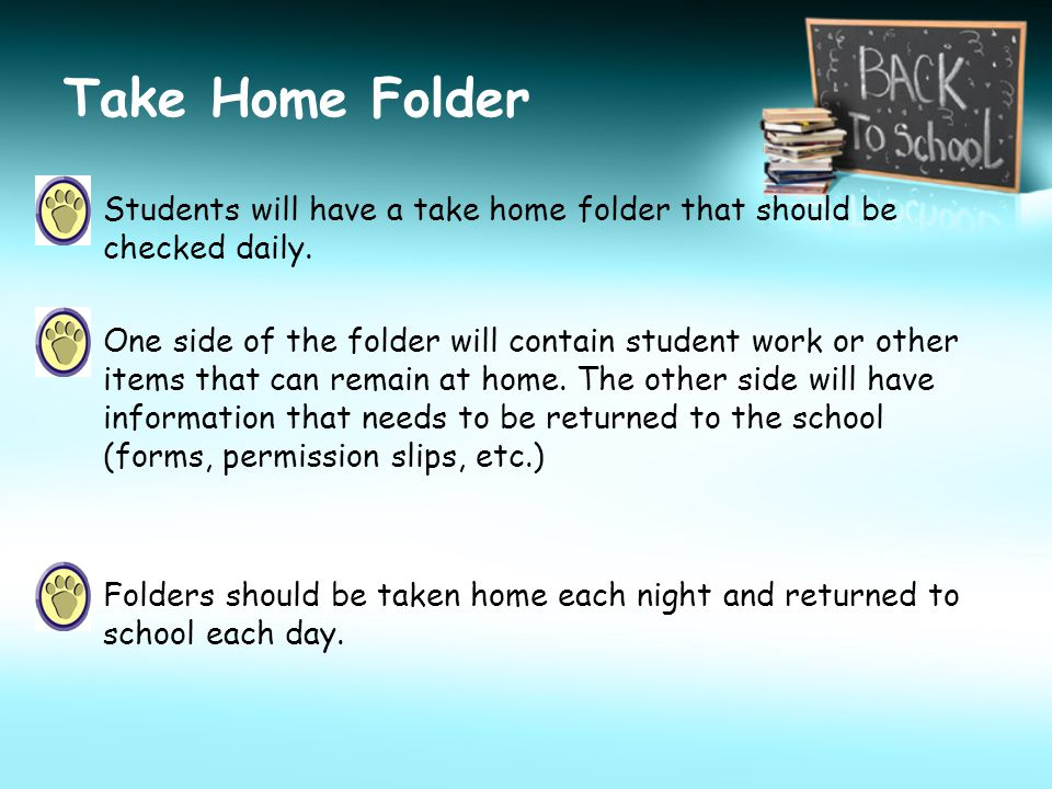 Take Home Folder Students will have a take home folder that should be checked daily.