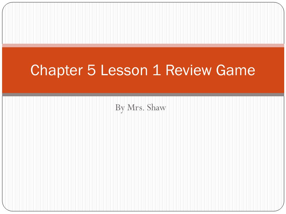 Chapter 5 Lesson 1 Review Game