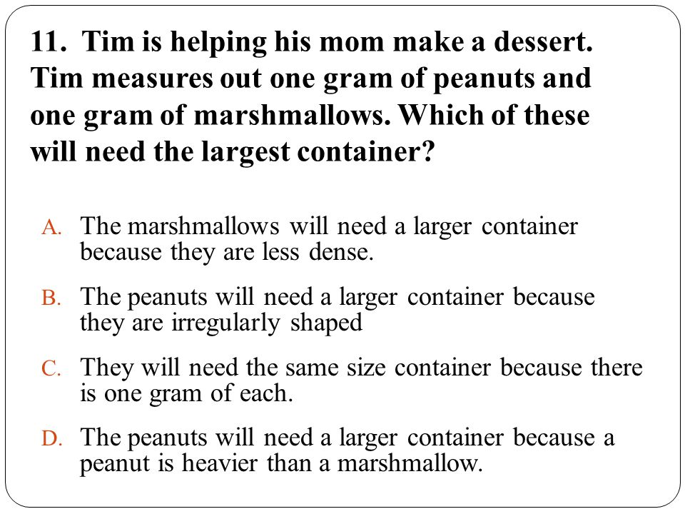 11. Tim is helping his mom make a dessert