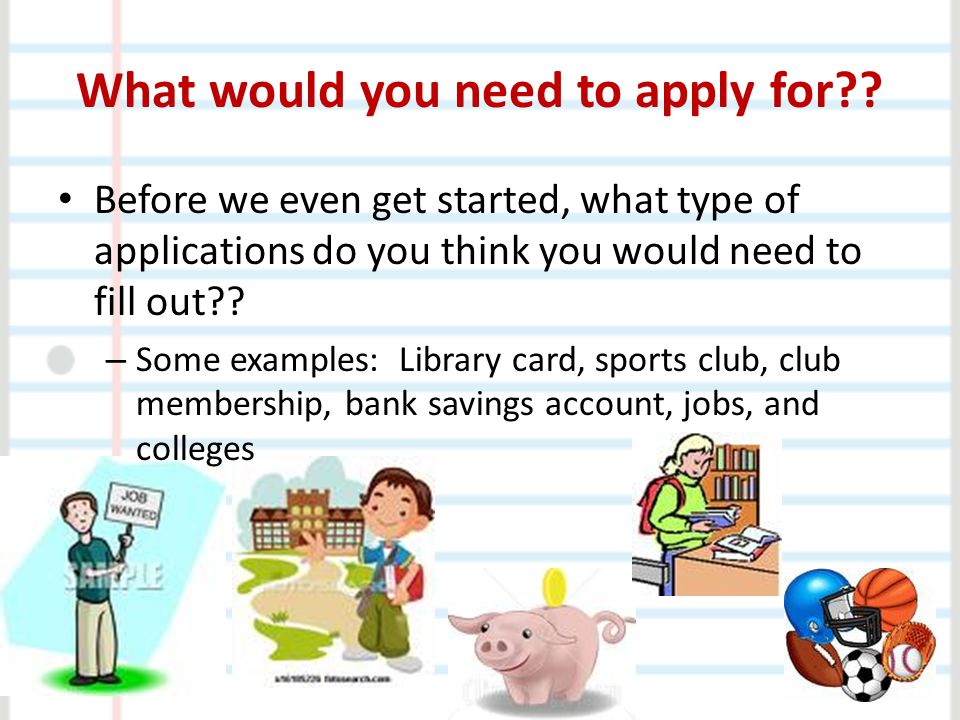 What would you need to apply for