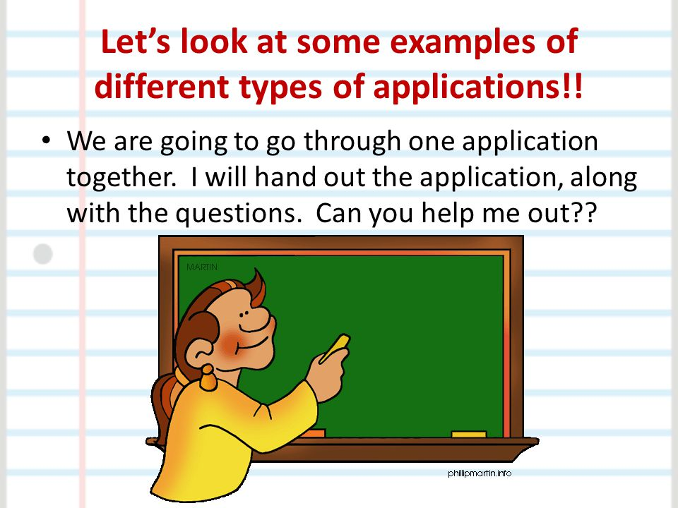 Let's look at some examples of different types of applications!!