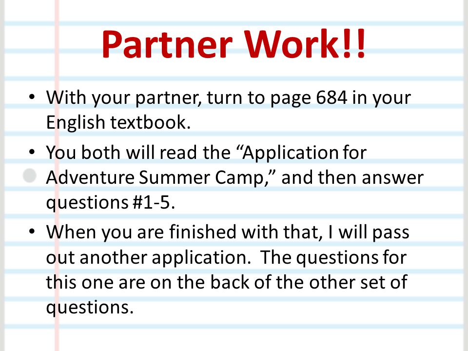 Partner Work!! With your partner, turn to page 684 in your English textbook.