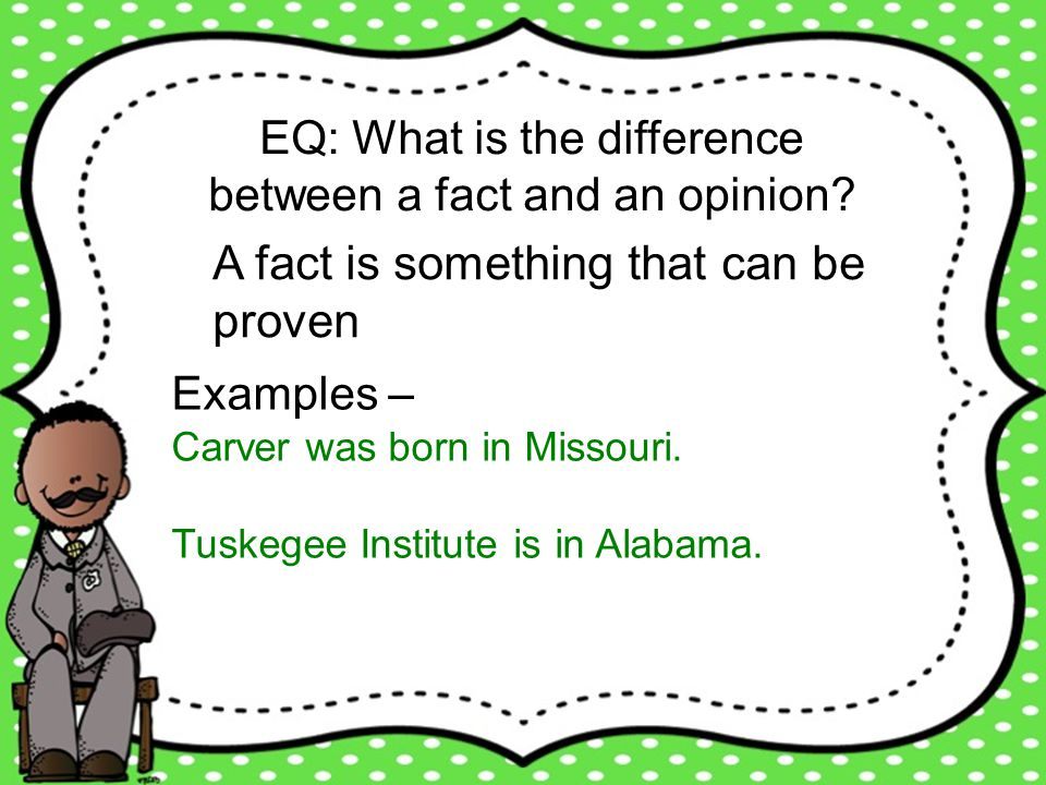 EQ: What is the difference between a fact and an opinion