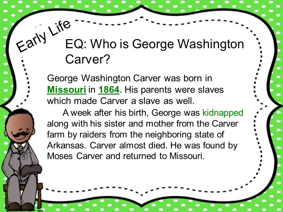 Early Life EQ: Who is George Washington Carver