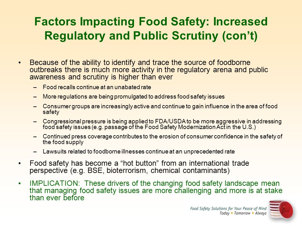 Factors Impacting Food Safety: Increased Regulatory and Public Scrutiny (con't)