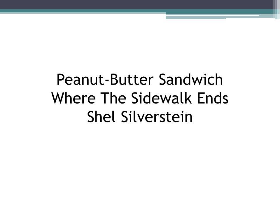 Peanut-Butter Sandwich Where The Sidewalk Ends Shel Silverstein