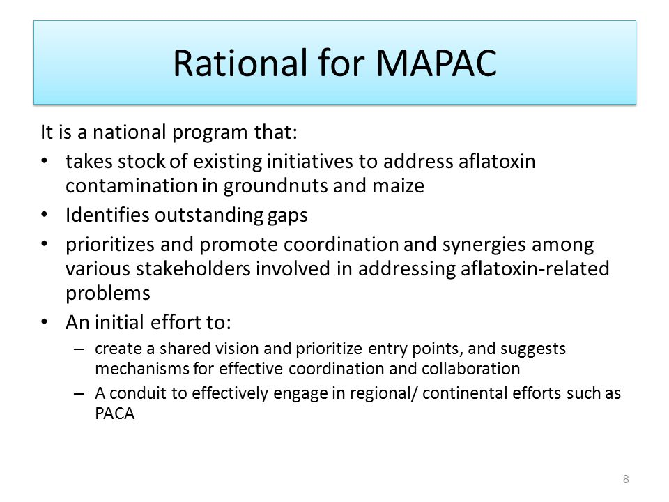 Rational for MAPAC It is a national program that:
