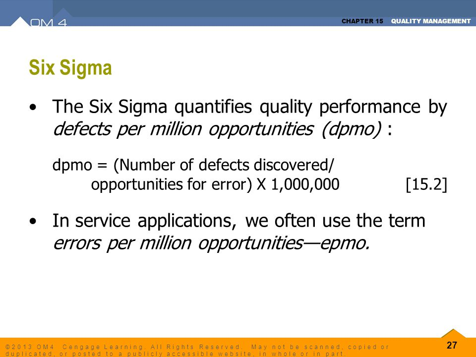 Six Sigma The Six Sigma quantifies quality performance by defects per million opportunities (dpmo) :