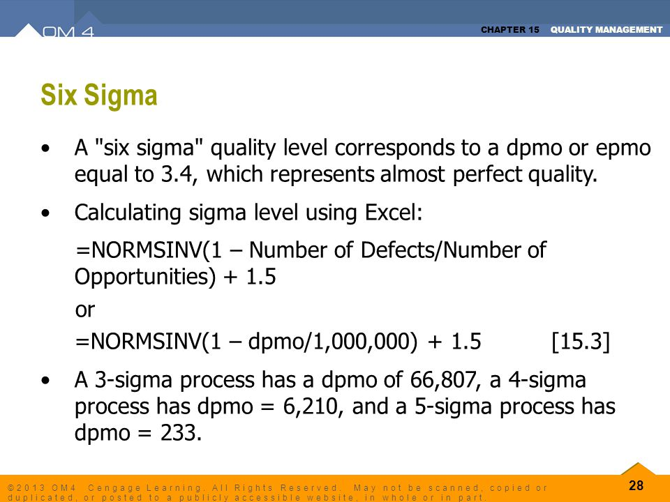 Six Sigma A six sigma quality level corresponds to a dpmo or epmo equal to 3.4, which represents almost perfect quality.