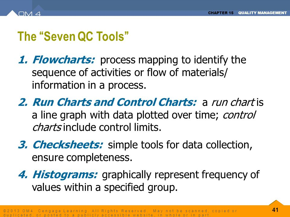 The Seven QC Tools Flowcharts: process mapping to identify the sequence of activities or flow of materials/ information in a process.