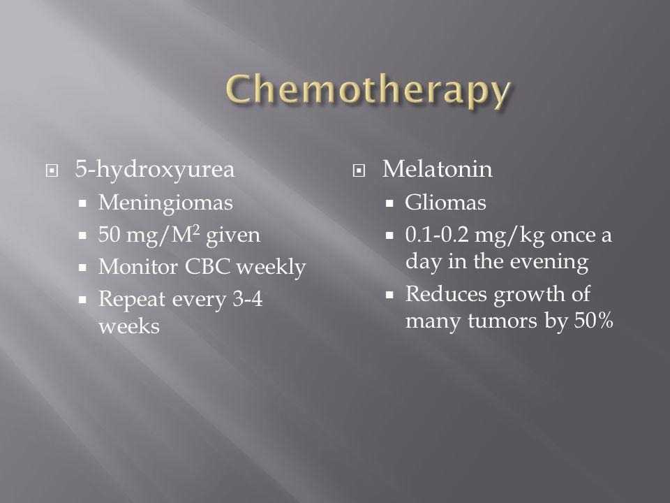 Chemotherapy 5-hydroxyurea Melatonin Meningiomas 50 mg/M2 given