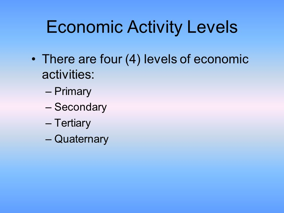 Economic Activity Levels