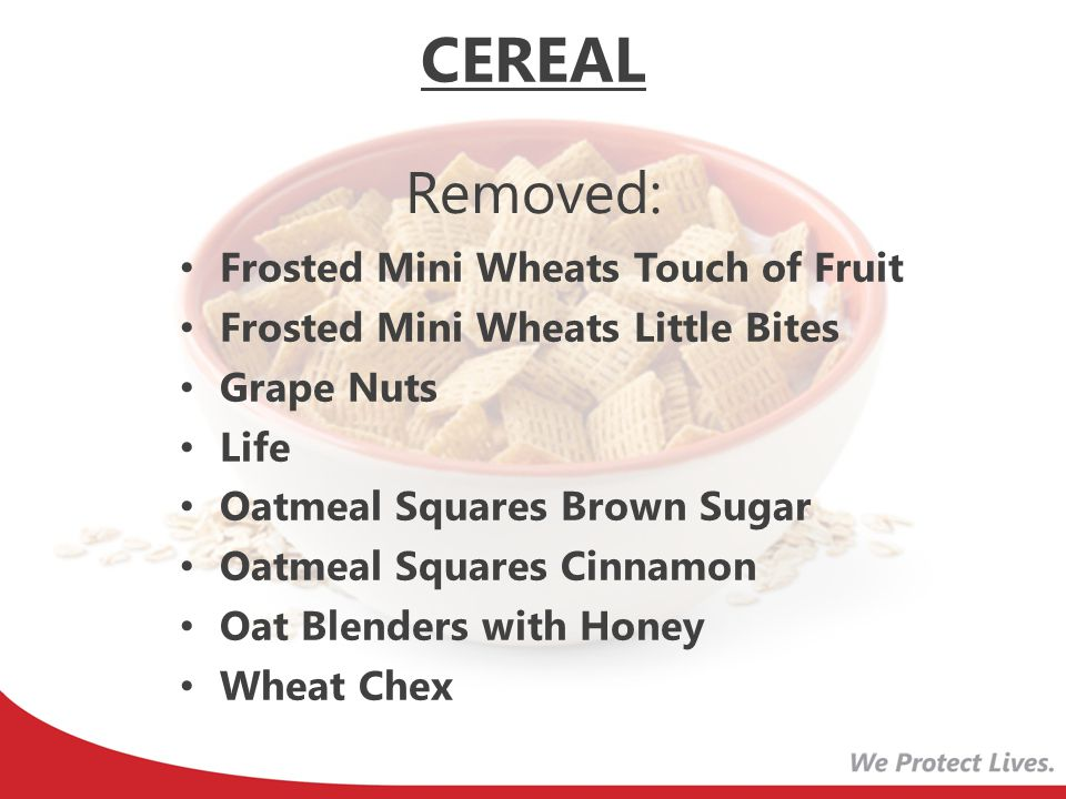 CEREAL Removed: Frosted Mini Wheats Touch of Fruit
