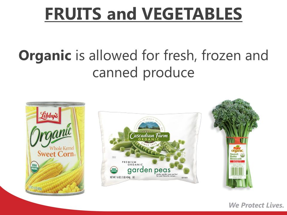 Organic is allowed for fresh, frozen and canned produce