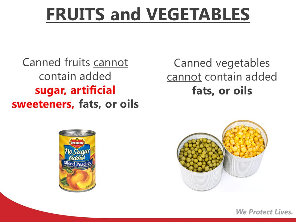Canned vegetables cannot contain added fats, or oils