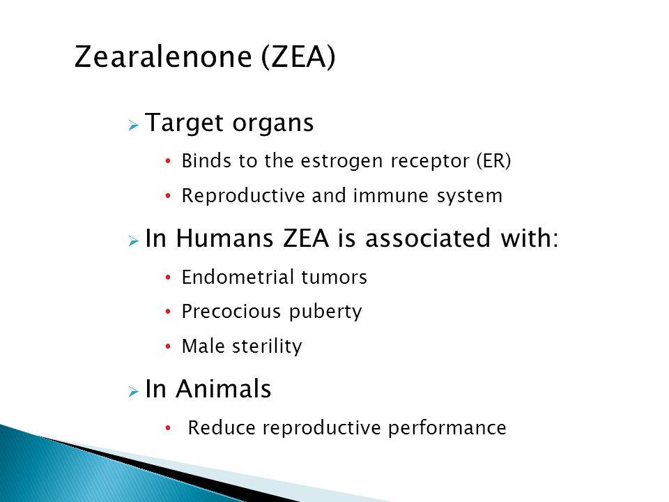Zearalenone (ZEA) Target organs In Humans ZEA is associated with: