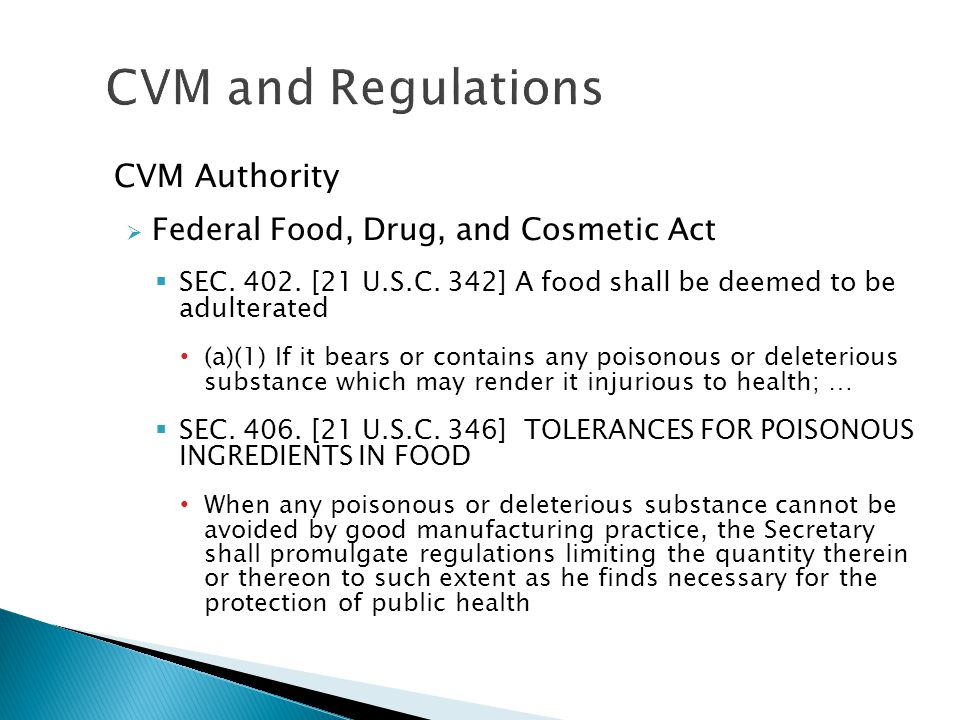 CVM and Regulations CVM Authority Federal Food, Drug, and Cosmetic Act