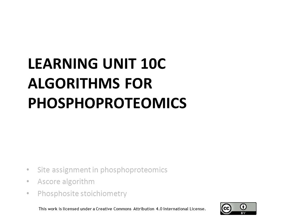 Learning Unit 10C Algorithms for Phosphoproteomics