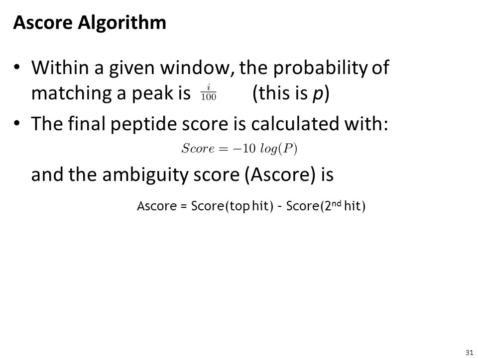 Ascore Algorithm Within a given window, the probability of matching a peak is (this is p)