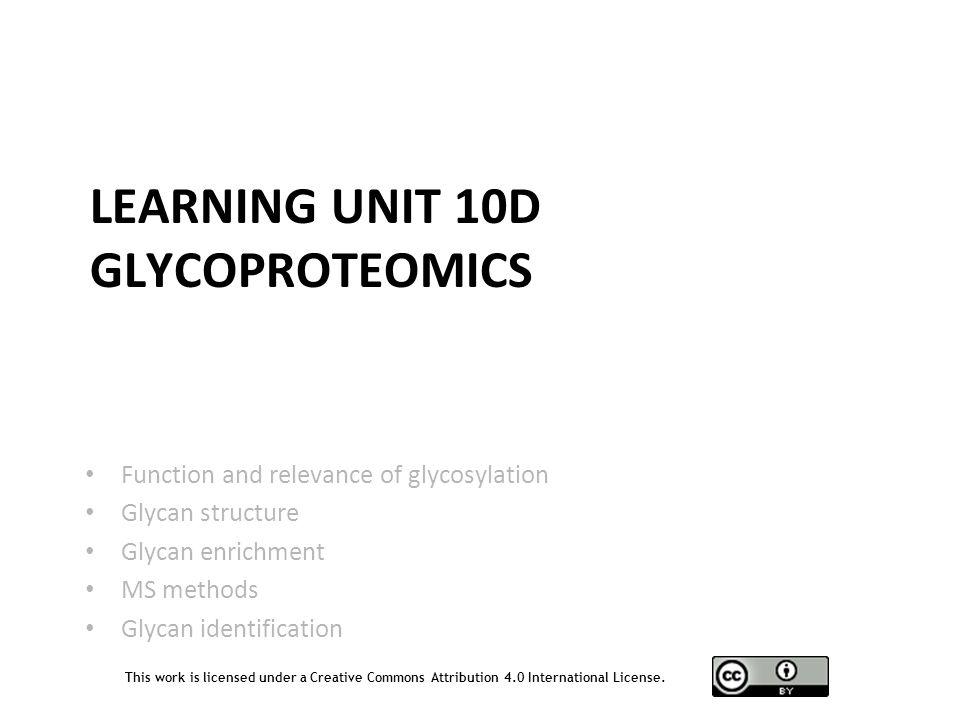 Learning Unit 10D Glycoproteomics