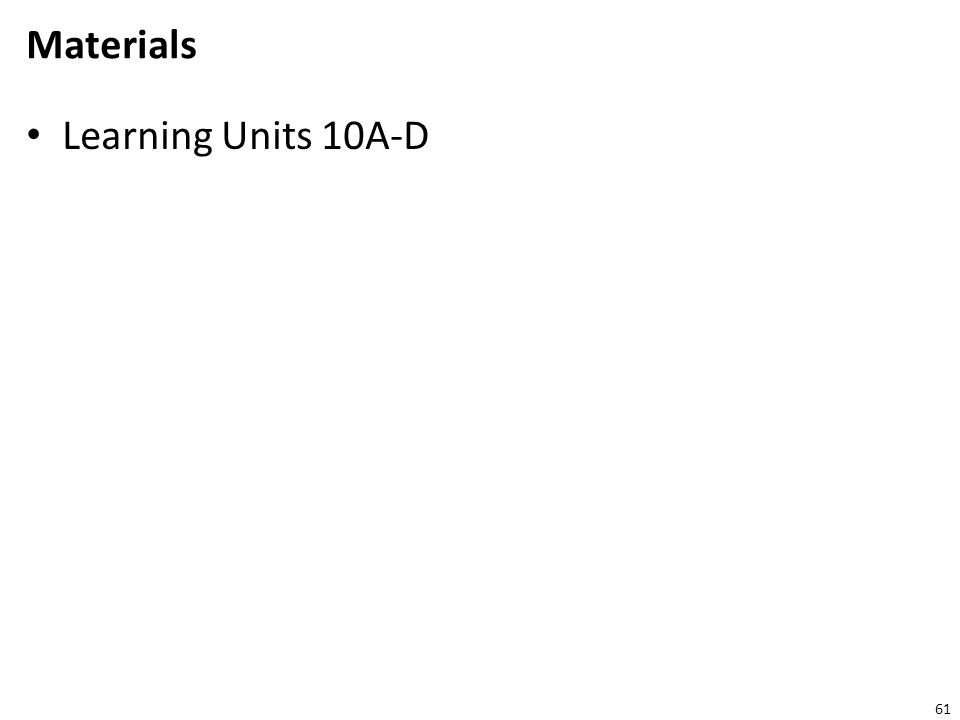 Materials Learning Units 10A-D