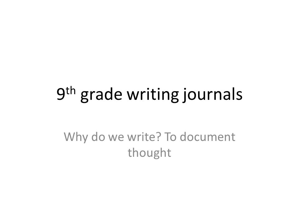 9th grade writing journals