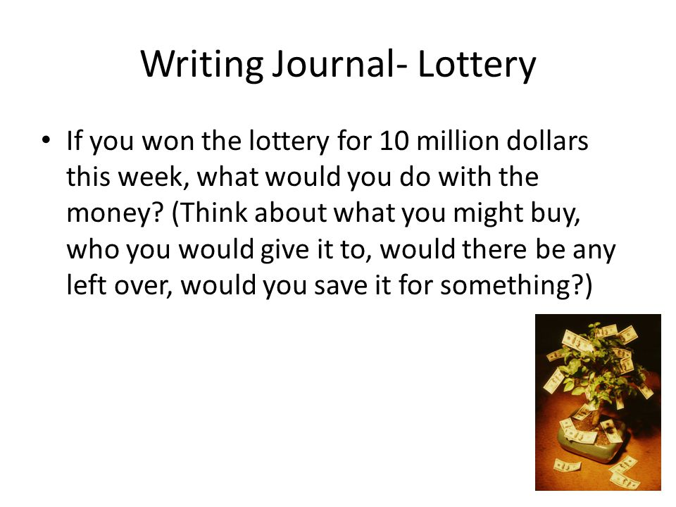 Writing Journal- Lottery