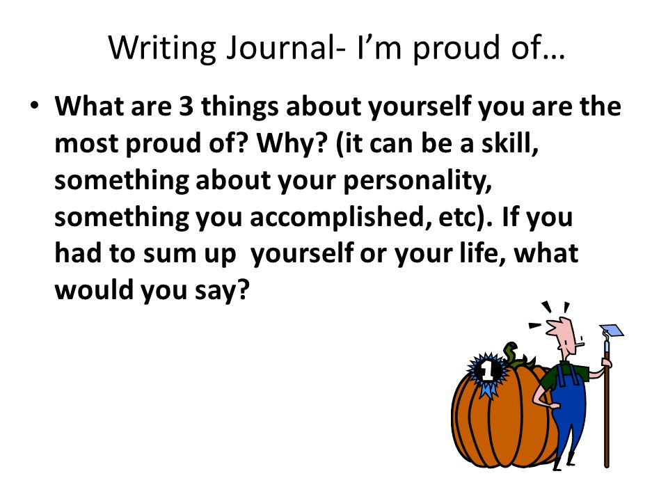 Writing Journal- I'm proud of…