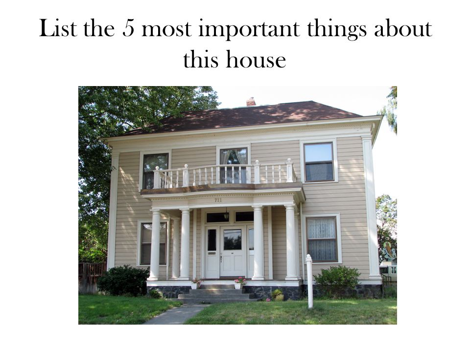List the 5 most important things about this house