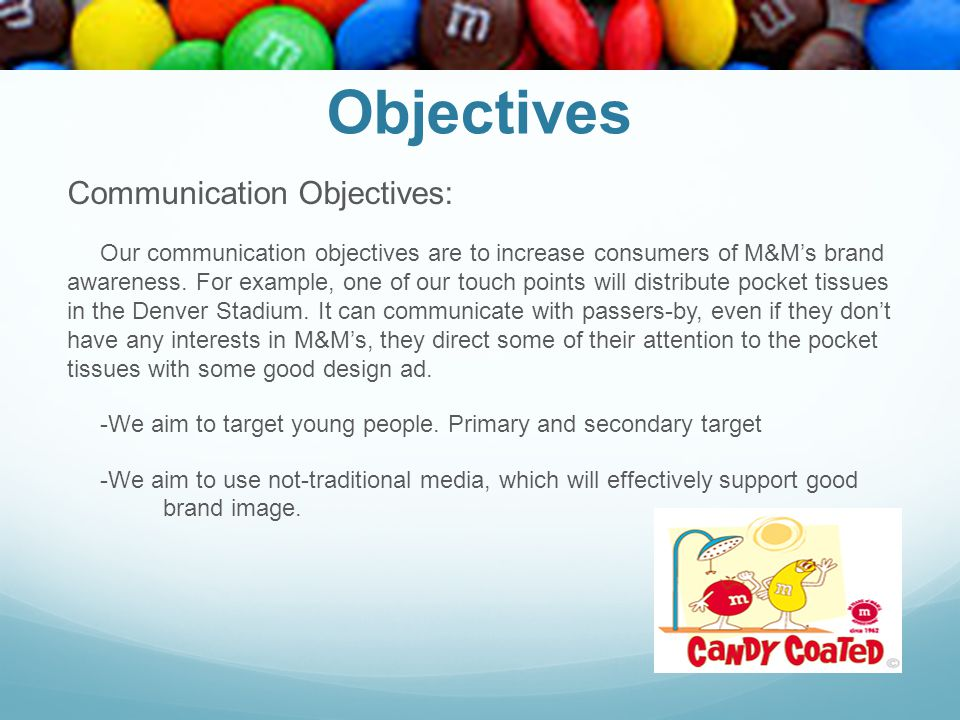 Objectives Communication Objectives: