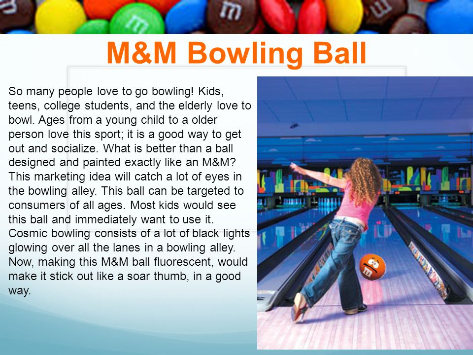 M&M Bowling Ball
