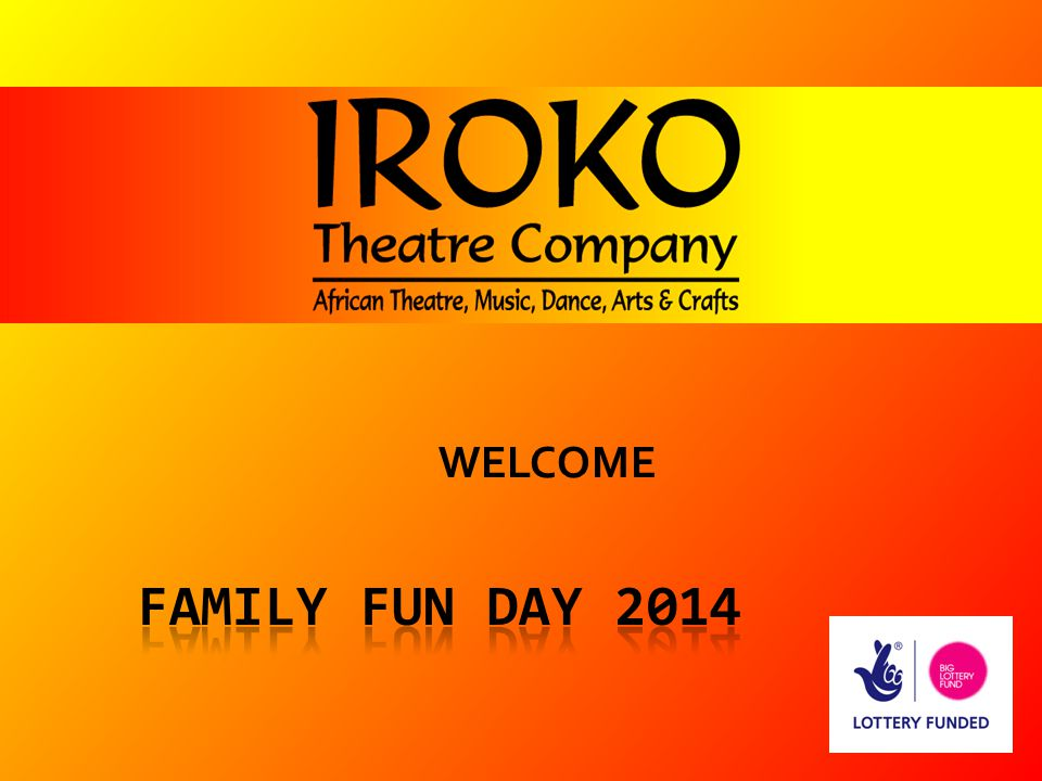 WELCOME FAMILY FUN DAY 2014