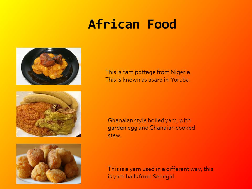 African Food This is Yam pottage from Nigeria. This is known as asaro in Yoruba.