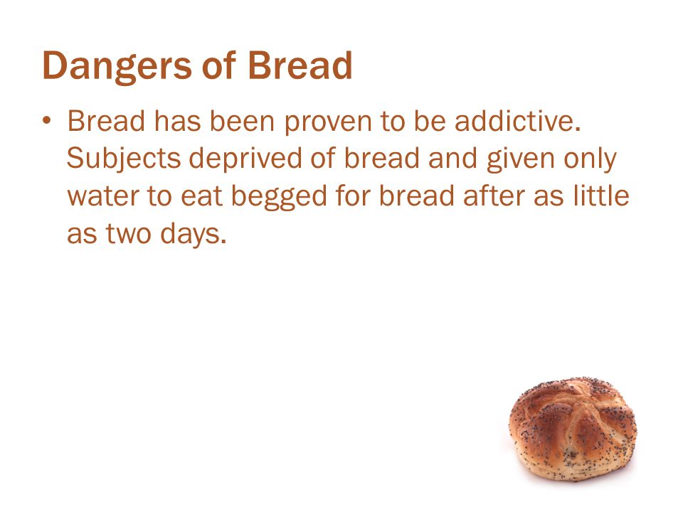 Dangers of Bread