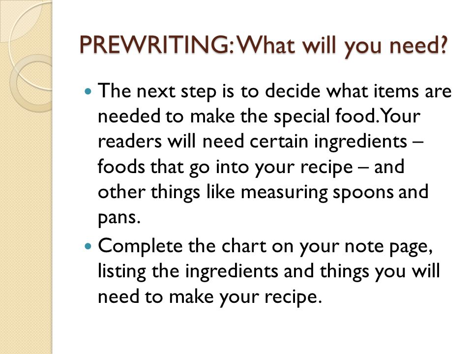 PREWRITING: What will you need