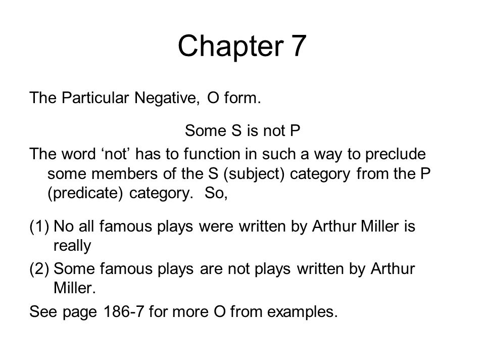 Chapter 7 The Particular Negative, O form. Some S is not P