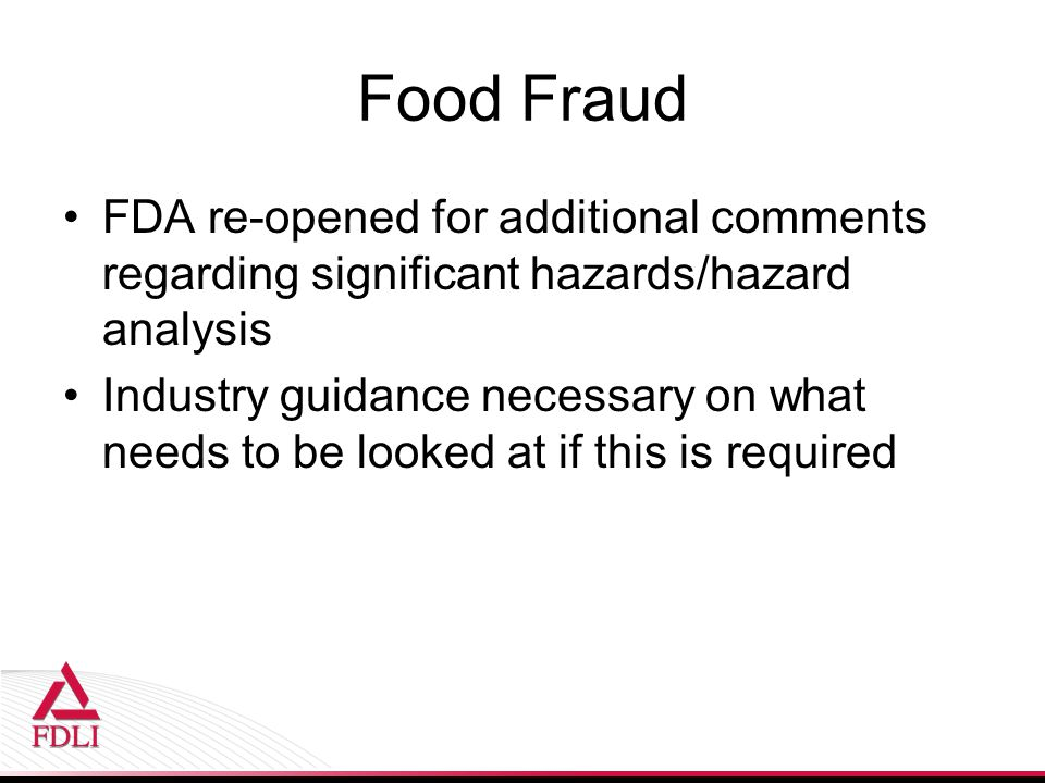 Food Fraud FDA re-opened for additional comments regarding significant hazards/hazard analysis.