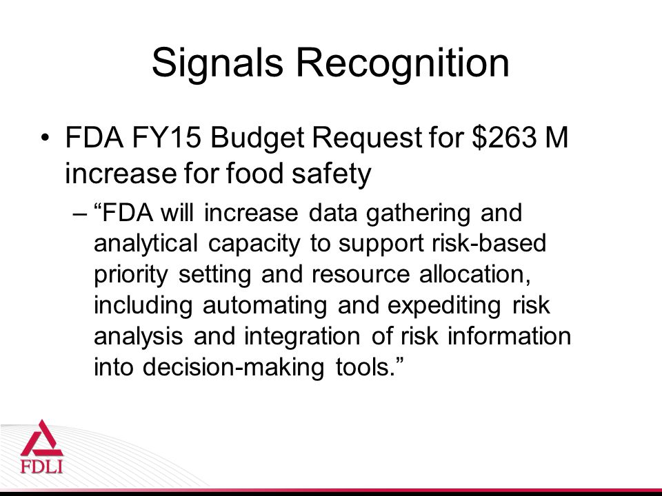 Signals Recognition FDA FY15 Budget Request for $263 M increase for food safety.