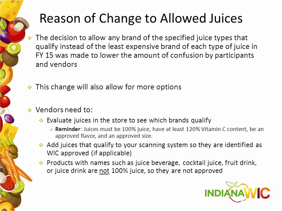 Reason of Change to Allowed Juices