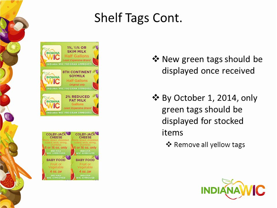 Shelf Tags Cont. New green tags should be displayed once received