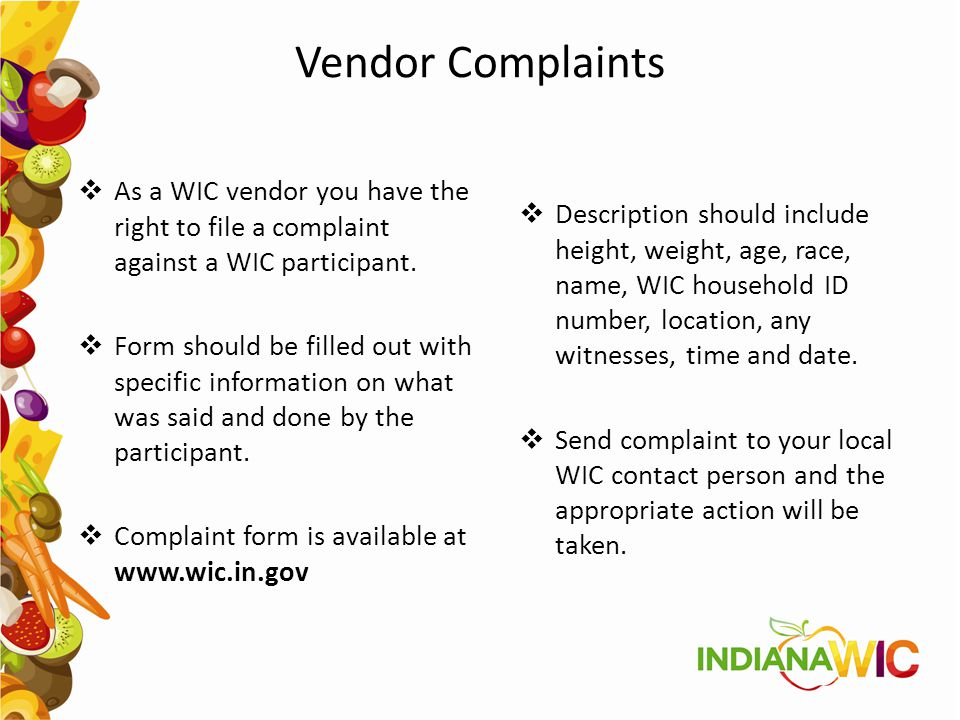 Vendor Complaints As a WIC vendor you have the right to file a complaint against a WIC participant.