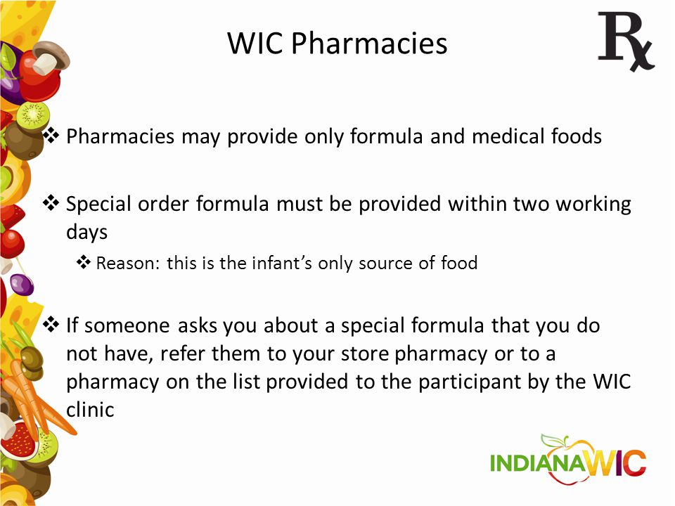 WIC Pharmacies Pharmacies may provide only formula and medical foods