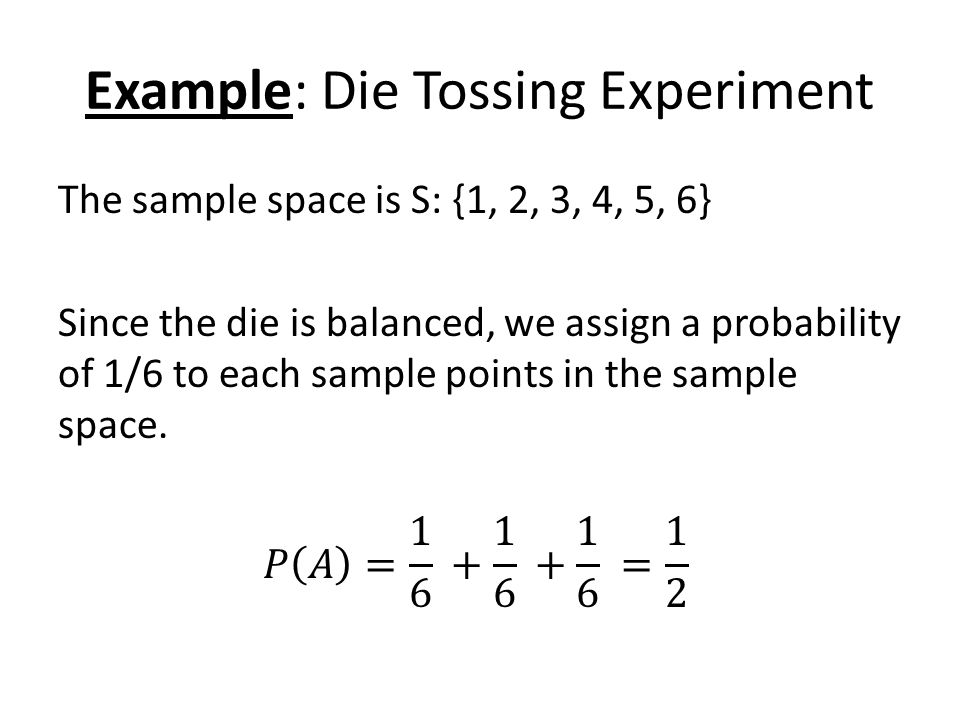 Example: Die Tossing Experiment