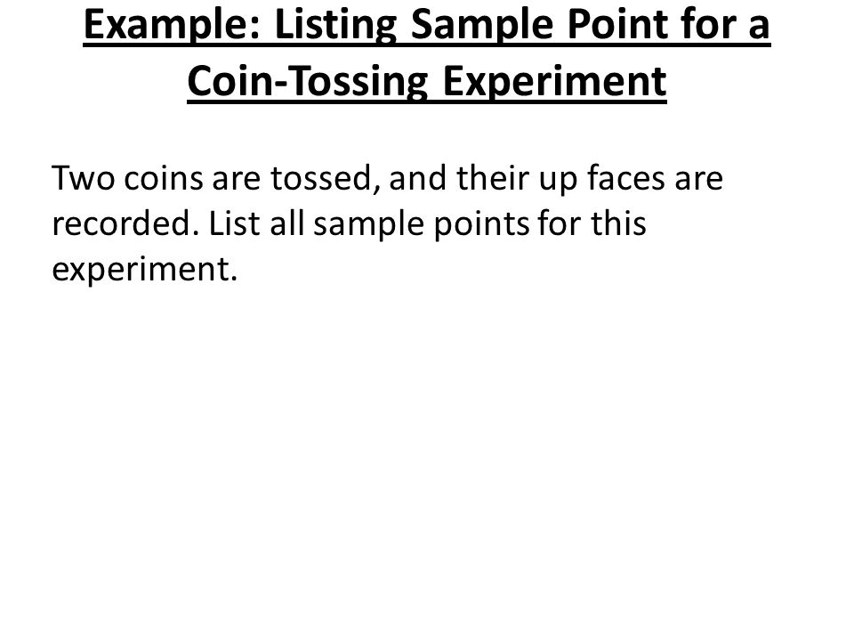 Example: Listing Sample Point for a Coin-Tossing Experiment