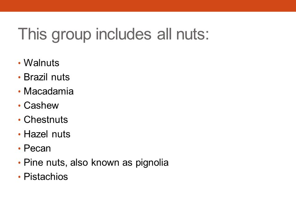 This group includes all nuts: