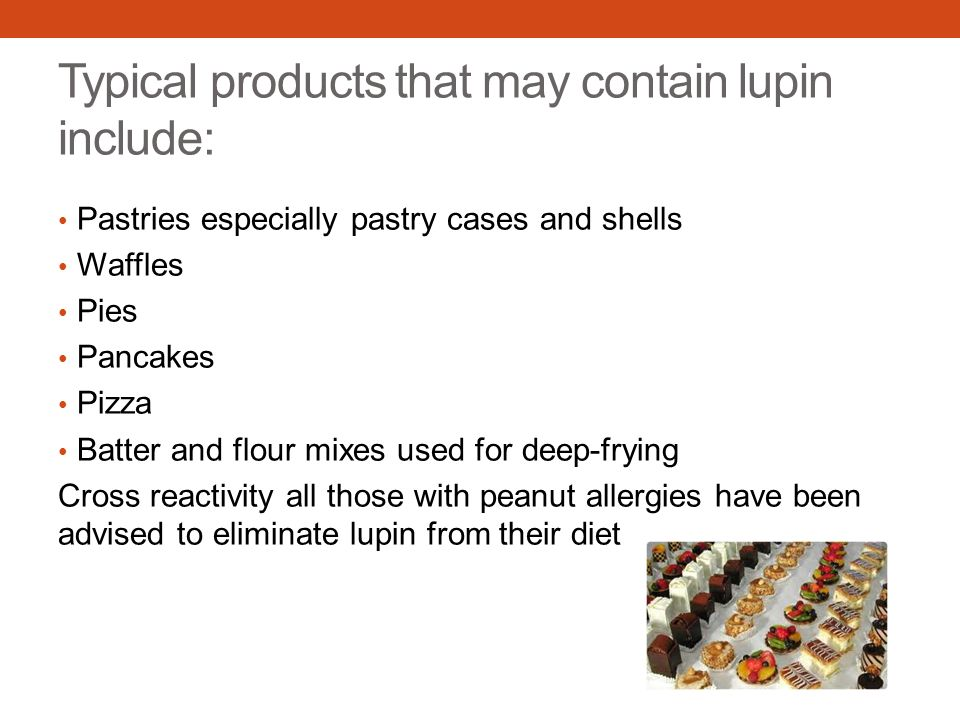 Typical products that may contain lupin include: