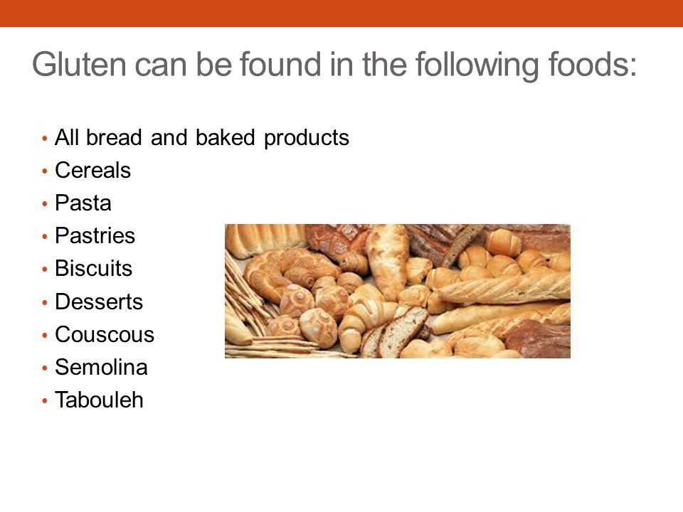 Gluten can be found in the following foods: