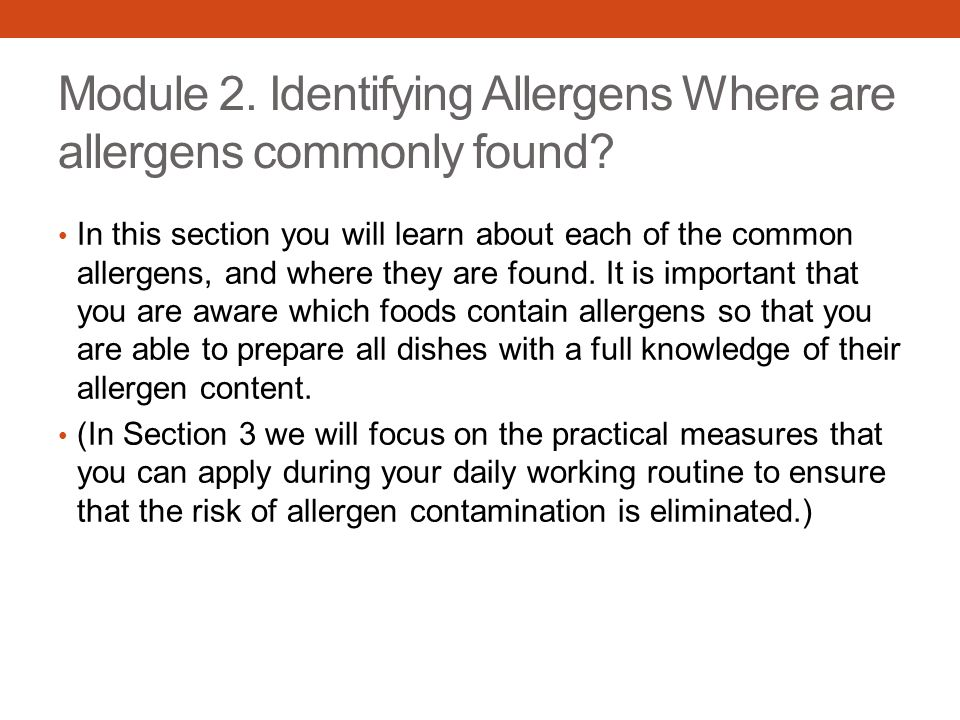 Module 2. Identifying Allergens Where are allergens commonly found